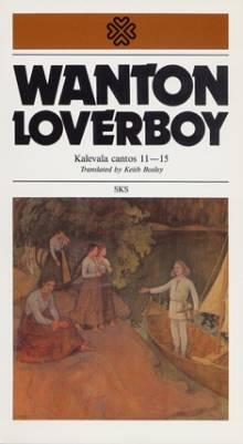 Wanton loverboy, Kalevala cantos 11-15