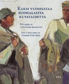 Kaksi vuosisataa suomalaista kuvataidetta