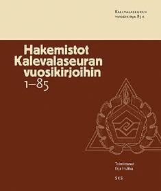 Hakemistot Kalevalaseuran vuosikirjoihin 1-85