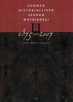 Suomen Historiallisen Seuran matrikkeli 1875-2007