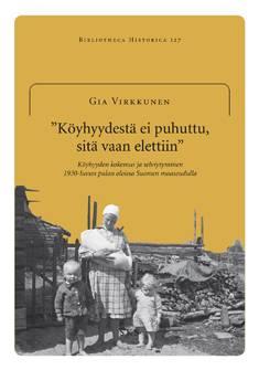 """""""Köyhyydestä ei puhuttu, sitä vain elettiin."""""""