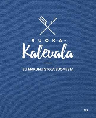 Ruoka-Kalevala eli makumuistoja Suomesta