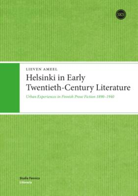 Helsinki in Early Twentieth-Century Literature
