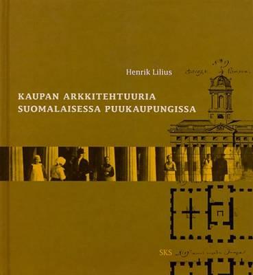 Kaupan arkkitehtuuria suomalaisessa puukaupungissa
