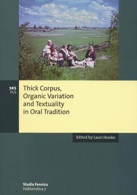 Thick corpus, organic variation and textuality in oral tradition