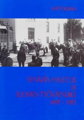 Venäjän hallitus ja Suomen työväenliike 1899-1905