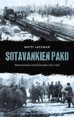 Sotavankien pako Muurmannin ratatyömaalta 1915-1918