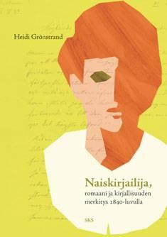 Naiskirjailija, romaani ja kirjallisuuden merkitys 1840-luvulla