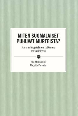 Miten suomalaiset puhuvat murteista?