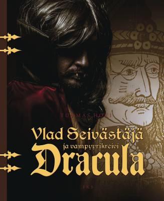 Vlad Seivästäjä ja vampyyrikreivi Dracula